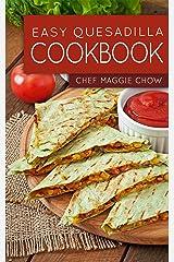 Easy Quesadilla Cookbook Kindle Edition
