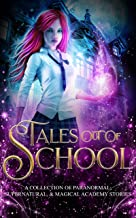 Tales Out Of School: A Collection of Paranormal, Supernatural, & Magical Academy Stories (English Edition)