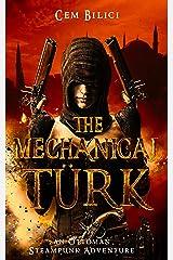 The Mechanical Turk: an Ottoman Steampunk Adventure Kindle Edition