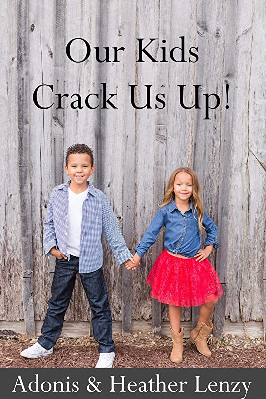 洪水のスコア届けるOur Kids Crack Us Up!: The Funny Things They Say and Do (English Edition)