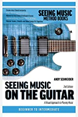 Seeing Music on the Guitar: A visual approach to playing music Kindle Edition