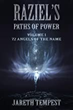 Raziel's Paths of Power: Volume I: 72 Angels of the Name