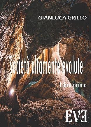 Società altamente evolute: Volume uno