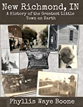 New Richmond, Indiana: A History of the Greatest Little Town on Earth