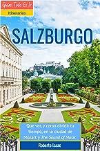 Salzburgo: Que hacer y ver en la ciudad de Mozart, y The Sound of Music