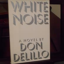 By Don DeLillo White Noise (1st First Edition) [Hardcover]
