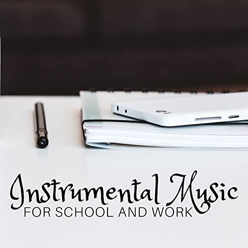 Instrumental Music for School and Work - Relaxing Background