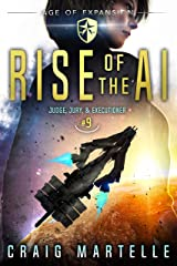 Rise of the AI: A Space Opera Adventure Legal Thriller (Judge, Jury, Executioner Book 9) Kindle Edition