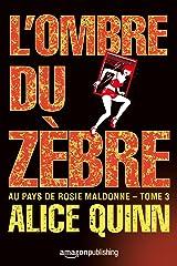 L'Ombre du zèbre (Au pays de Rosie Maldonne t. 3) Format Kindle