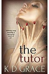 The Tutor: (An Erotic Romance) Kindle Edition