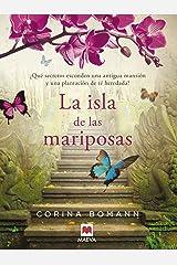 La isla de las mariposas: Una carta misteriosa, un romance del pasado, una casa llena de secretos. (Grandes Novelas) Versión Kindle