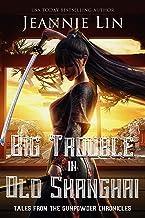 Big Trouble in Old Shanghai: A Gunpowder Chronicles novella