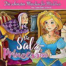 Die Salzprinzessin: Die schönsten Märchen für Mädchen