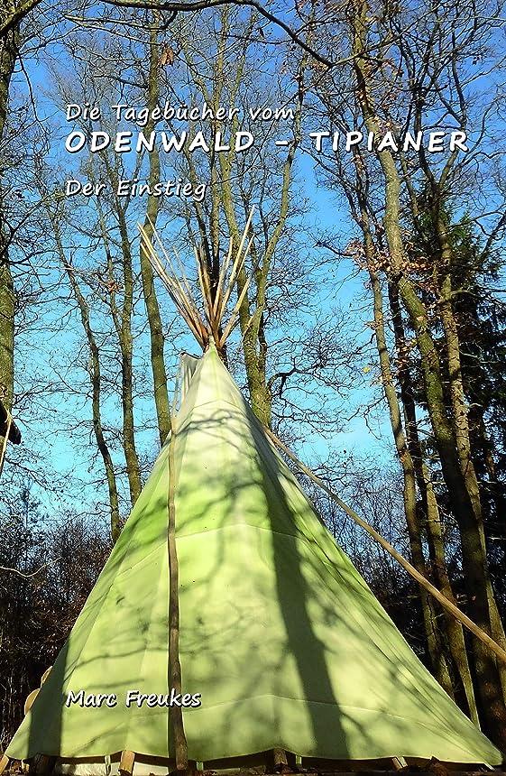 あさり作り上げる残高Die Tagebücher vom Odenwald-Tipianer: Der Einstieg (