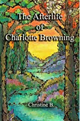 The Afterlife of Charlotte Browning Kindle Edition