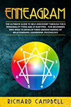 Enneagram: The Ultimate Guide to SELF-DISCOVERY through the 9 PERSONALITY TYPES and 27 SUBTYPES – For Beginners Who Wish to Develop their Understanding of Relationships, Leadership, Psychology