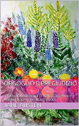 Orgoglio e pregiudizio:  Traduzione italiana di Italia Castellini e Natalia Rosi - con illustrazioni