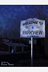 Welcome To Parkview: A Cerebral-Horror Novel of the Macabre Kindle Edition