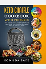 Keto Chaffle Cookbook with pictures: 100+ recipes with colorful pictures that show you exactly how your daily snack will look! (English Edition) Format Kindle