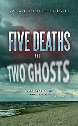 Five deaths and two ghosts (English Edition)
