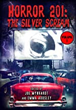 Horror 201: The Silver Scream Vol.1 (Crystal Lake's Horror 101 Book 2)