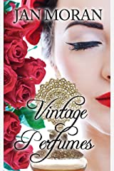 Vintage Perfume: Classic Fragrances from the 19th and 20th Centuries Kindle Edition