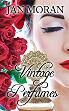 Vintage Perfume: Classic Fragrances from the 19th and 20th Centuries