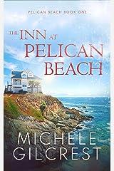 The Inn At Pelican Beach (Pelican Beach Series Book 1) Kindle Edition