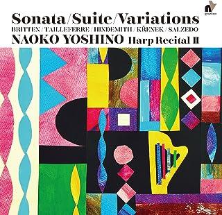 ハープ・リサイタル 2 ~ ソナタ、組曲と変奏曲 (NAOKO YOSHINO Harp Recital II ~ Sonat / Suite / Variations : Britten / Tailleferre / Hindemith /...