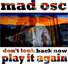 Don't Look Back Now Play it Again