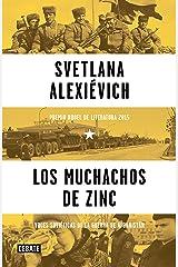 Los muchachos de zinc: Voces soviéticas de la guerra de Afganistán (Spanish Edition) Kindle Edition