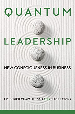 Quantum Leadership: New Consciousness in Business