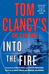 Tom Clancy's Op-Center: Into the Fire: A Novel Kindle Edition