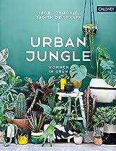 Urban Jungle - Wohnen in Grün: Dekorieren und stylen mit Pflanzen (German Edition)