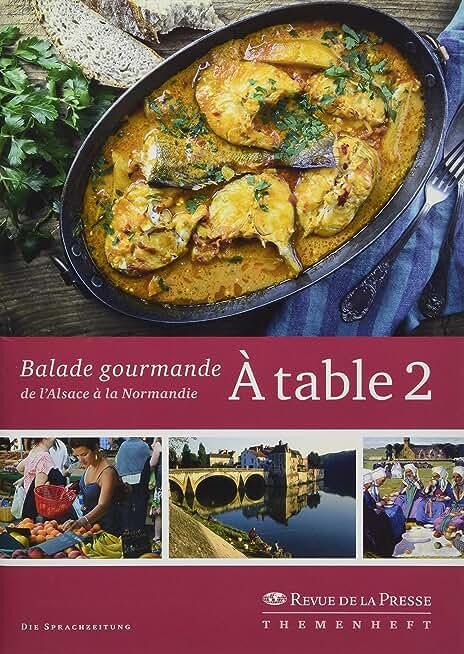 À table 2: Balade gourmande de l'Alsace à la Normandie