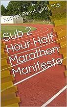 Sub 2 Hour Half Marathon Manifesto (English Edition)