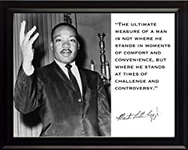 """Martin Luther King Jr. MLK """"The Ultimate Measure of a Man Is Not Where He Stands in Moments of Comfort and Convenience, but Where He Stands At Times of Challenge and Controversy."""" Quote 8x10 Framed Photograph"""