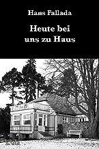 Heute bei uns zu Haus: Erfahrenes und Erfundenes (German Edition)
