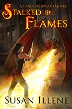 Stalked by Flames: Book 1 (Dragon's Breath Series)
