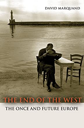 The End of the West: The Once and Future Europe (The Public Square Book 18)