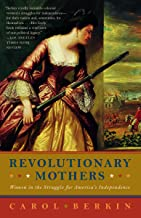Revolutionary Mothers: Women in the Struggle for America's Independence PDF