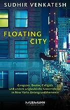Floating City: Gangster, Dealer, Callgirls und andere unglaubliche Unternehmer in New Yorks Untergrundökonomie (German Edi...