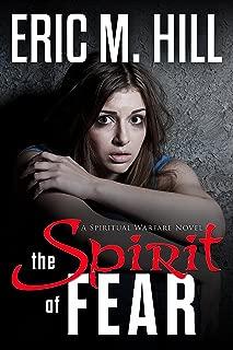 The Spirit Of Fear: A Spiritual Warfare Suspense Novel (The Demon Strongholds Series Book 1)