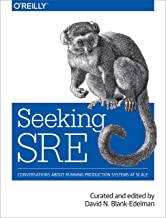 Seeking SRE: Conversations About Running Production Systems at Scale