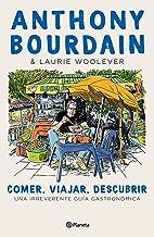 Comer, viajar, descubrir (Edición mexicana) (Fuera de colección) (Spanish Edition)