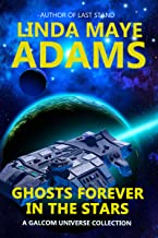 Ghosts Forever in the Stars: A GALCOM Universe Collection (GALCOM Universe Series Book 5)