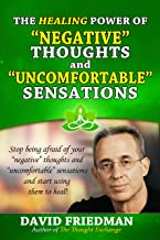 The Healing Power of Negative Thoughts and Uncomfortable Sensations (The Thought Exchange)