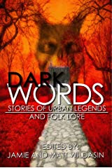 Dark Words: Stories of Urban Legends and Folk Lore Kindle Edition
