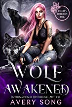 WOLF AWAKENED: A Paranormal Wolf Shifter Romance (Willow's Forbidden Pack Book 1)