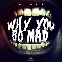 Why You So Mad [Explicit]